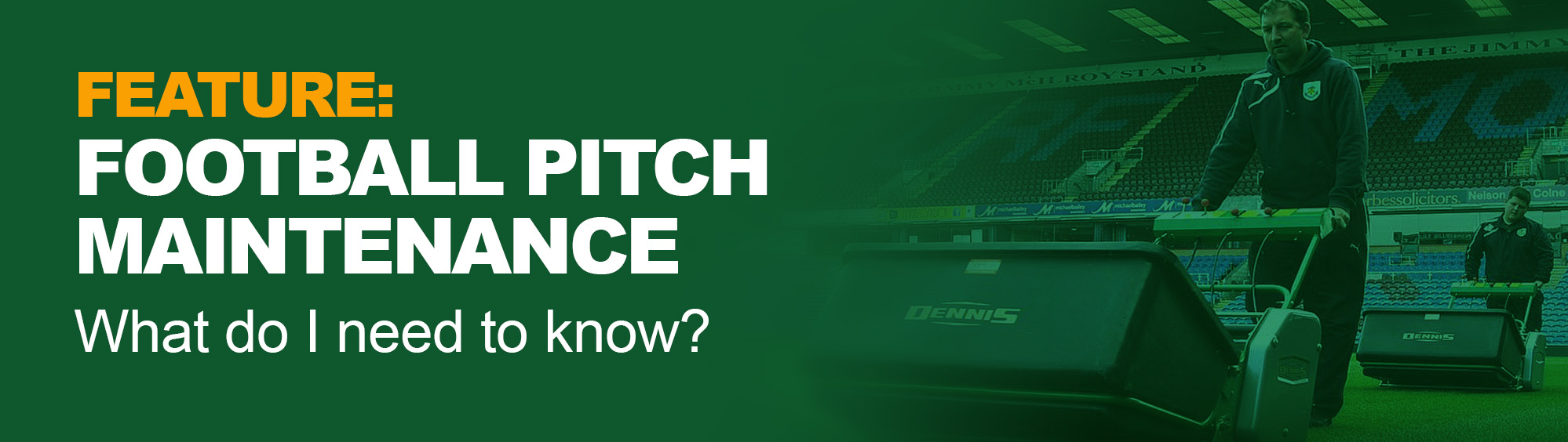 Football Pitch Maintenance - What do I need to know?